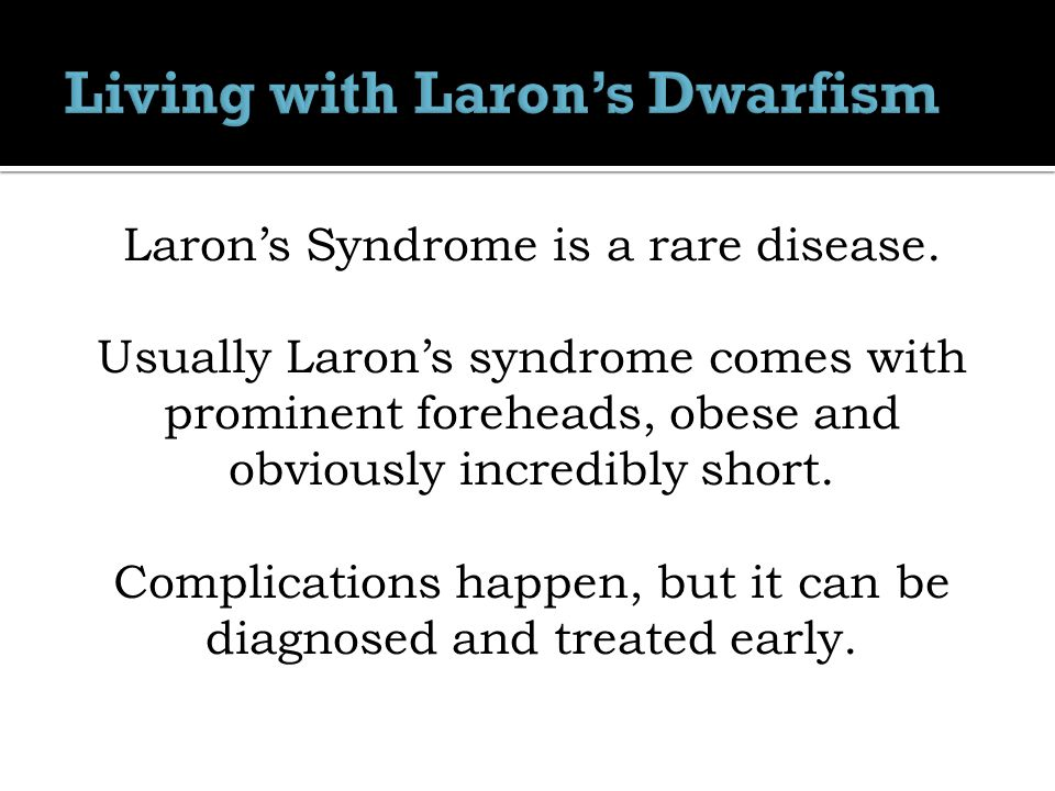 Laron's Syndrome is a rare disease.