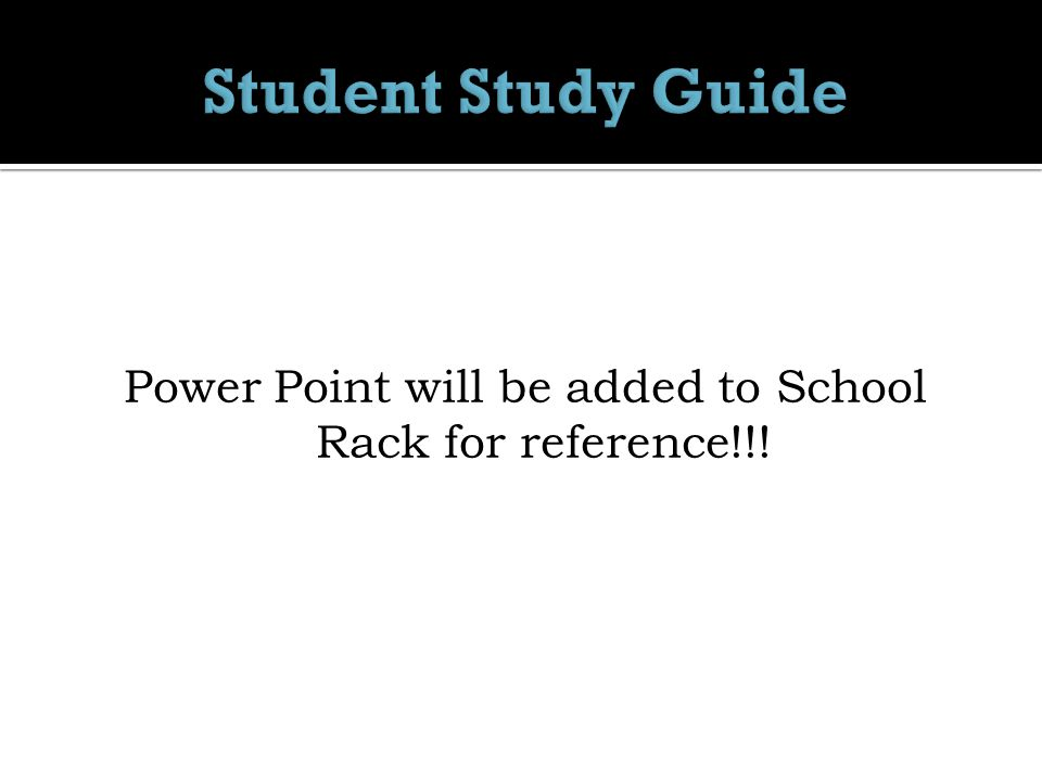 Power Point will be added to School Rack for reference!!!