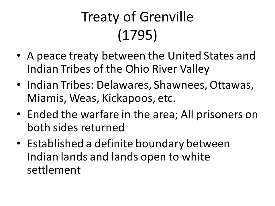 A peace treaty between the United States and Indian Tribes of the Ohio River Valley Indian Tribes: Delawares, Shawnees, Ottawas, Miamis, Weas, Kickapo