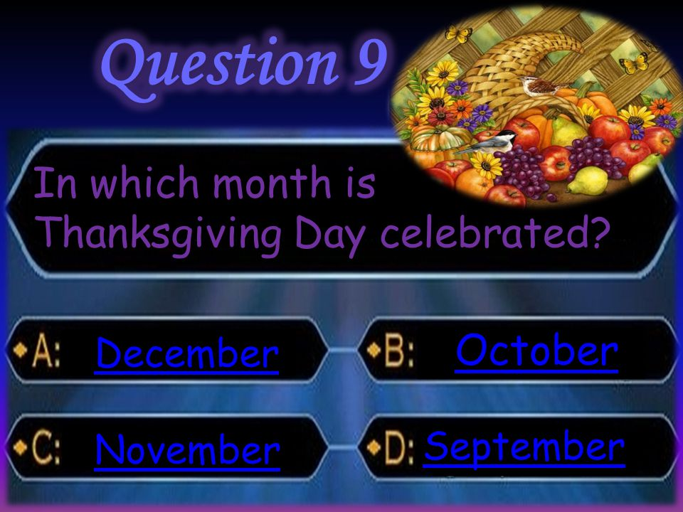 In which month is Thanksgiving Day celebrated? December November October September
