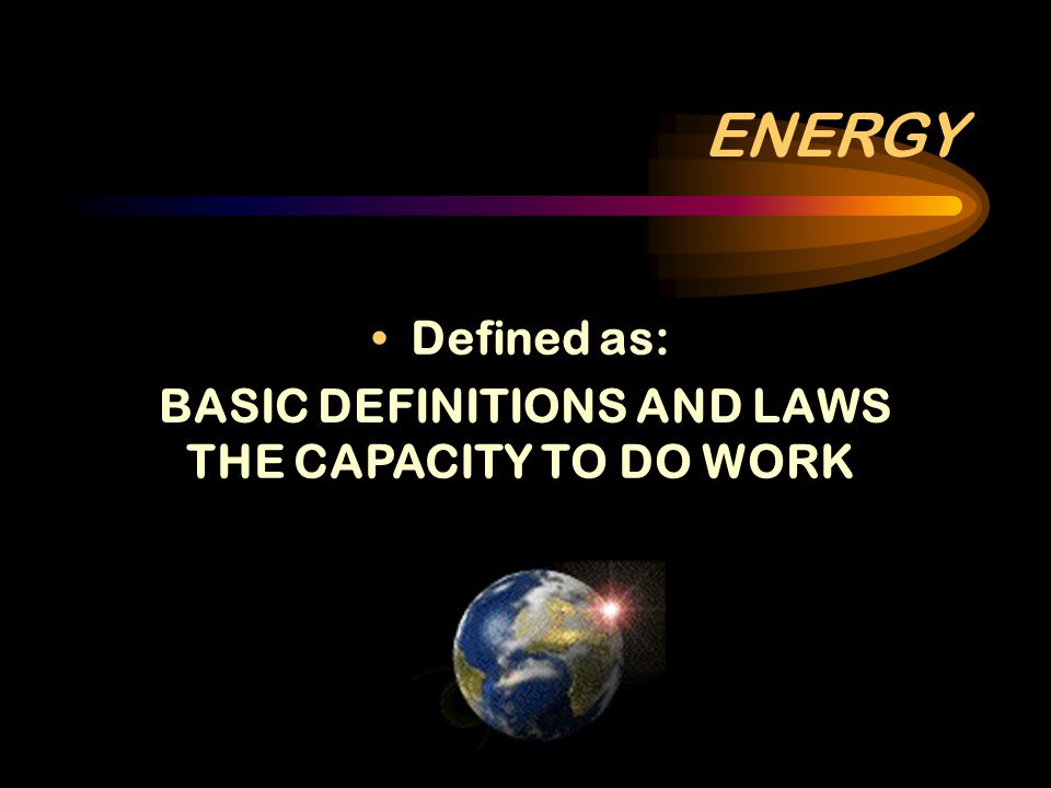 ENERGY CONCEPTS ENERGY QUALITY The ability of a given form of energy to perform useful work Also called energy density High quality energy sources are concentrated (large energy content per unit of measure)