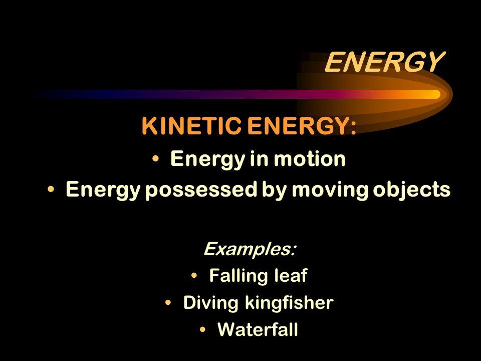 POTENTIAL ENERGY ENERGY KINETIC ENERGY ↕ INTERCONVERTIBLE ↕