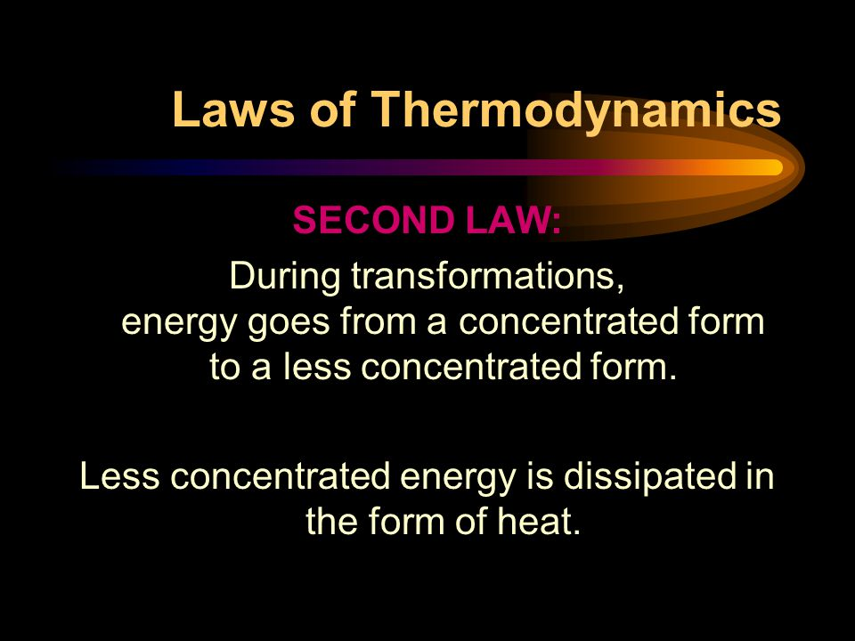 Laws of Thermodynamics HEAT is the inevitable byproduct of energy transformations