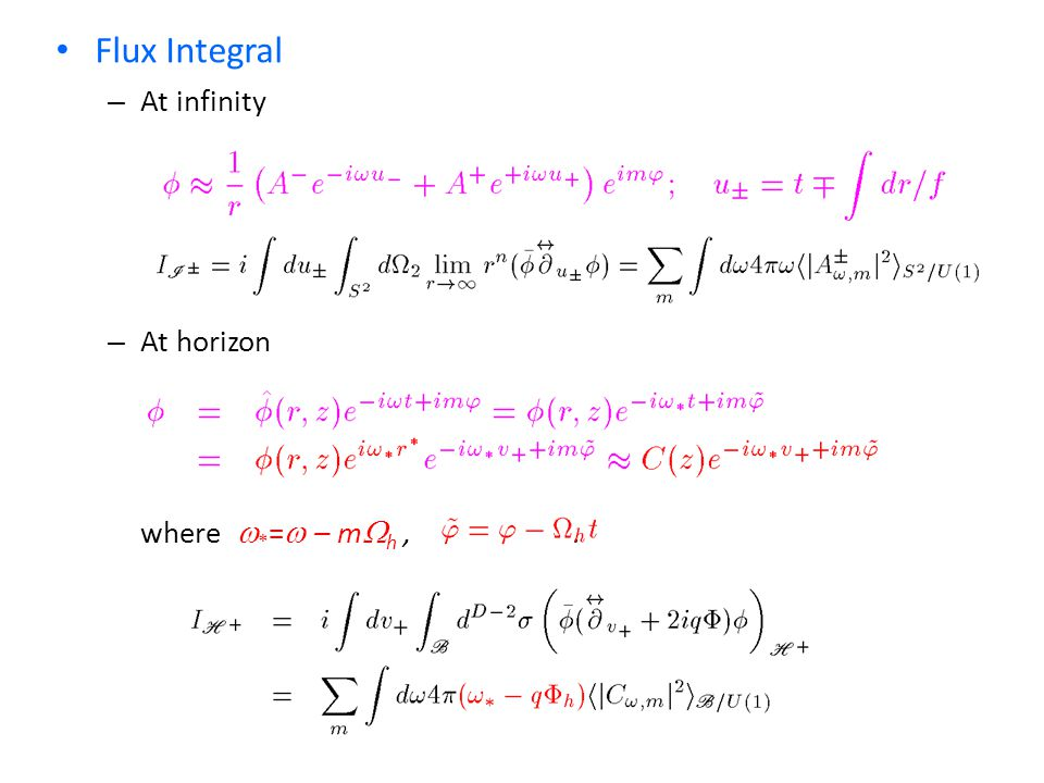 Flux Integral – At infinity – At horizon where  * =  – m  h,.