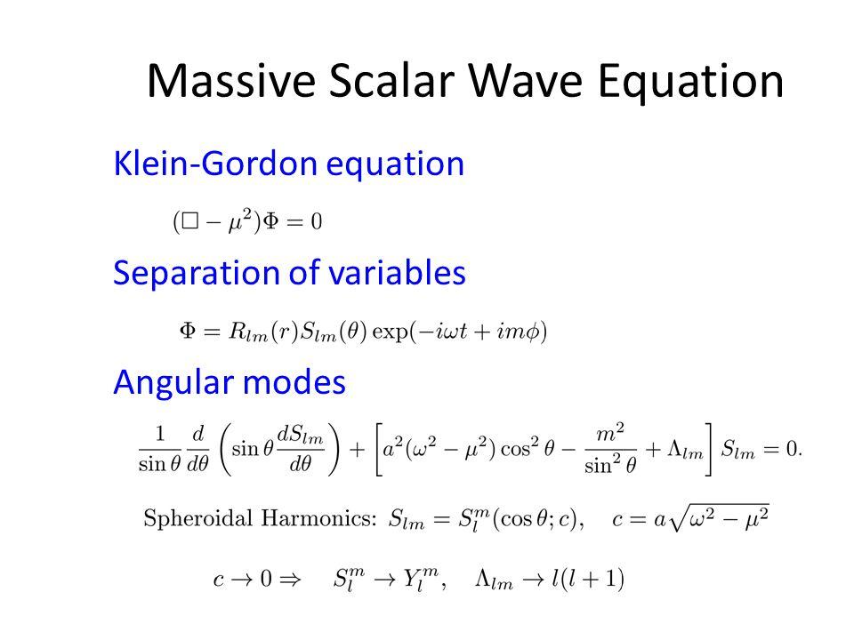 Massive Scalar Wave Equation Klein-Gordon equation Separation of variables Angular modes