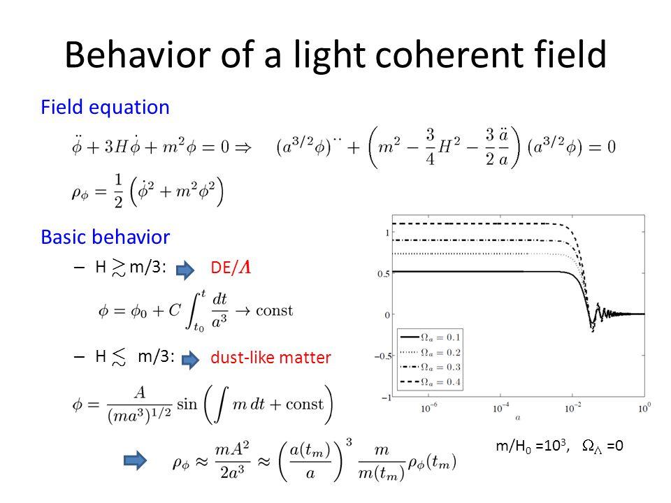 Field equation Basic behavior – H & m/3: – H.