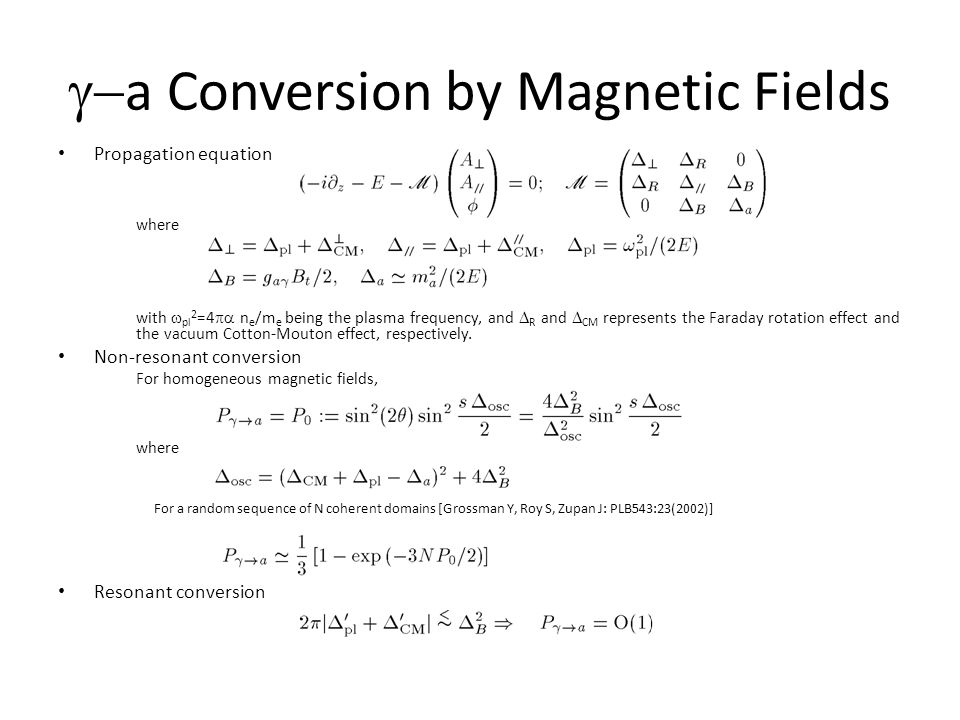  a Conversion by Magnetic Fields Propagation equation where with  pl 2 =4  n e /m e being the plasma frequency, and  R and  CM represents the F