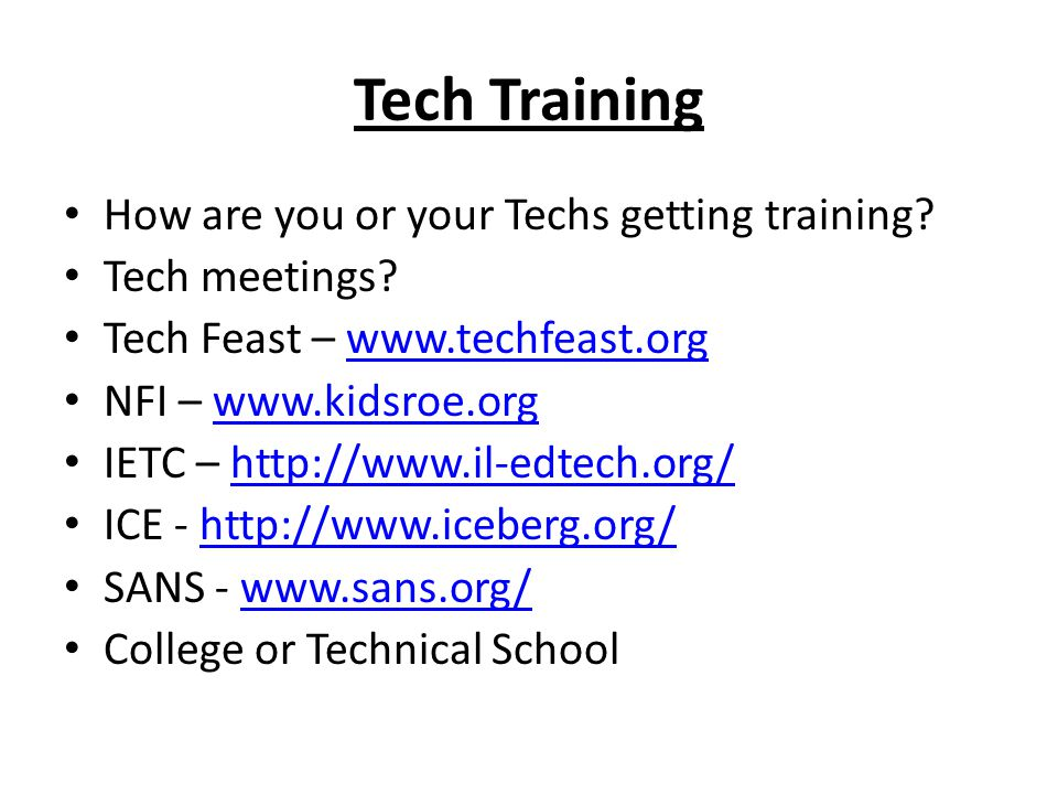 Tech Training How are you or your Techs getting training.