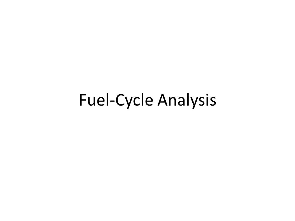 Fuel-Cycle Analysis