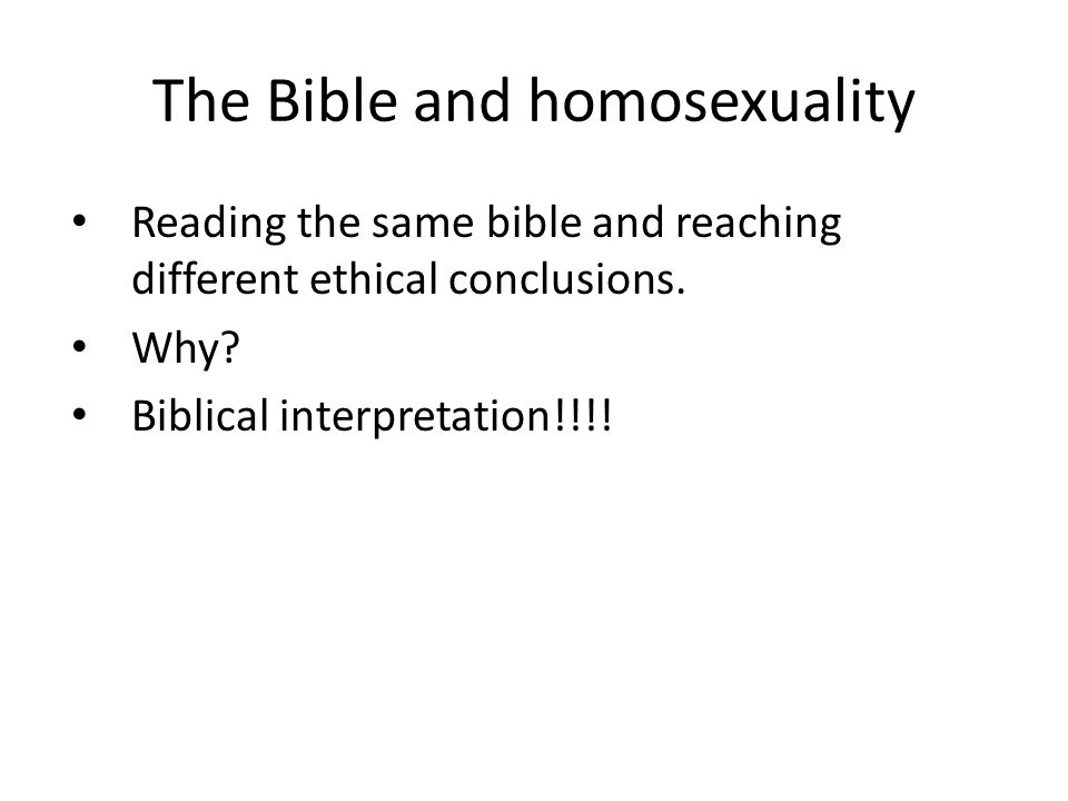 The Bible and homosexuality Reading the same bible and reaching different ethical conclusions.