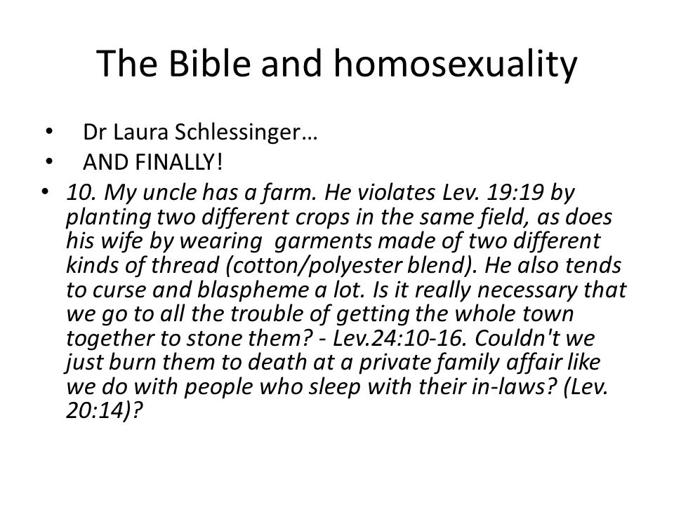 The Bible and homosexuality Dr Laura Schlessinger… AND FINALLY.