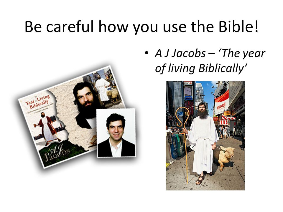 Be careful how you use the Bible! A J Jacobs – 'The year of living Biblically'