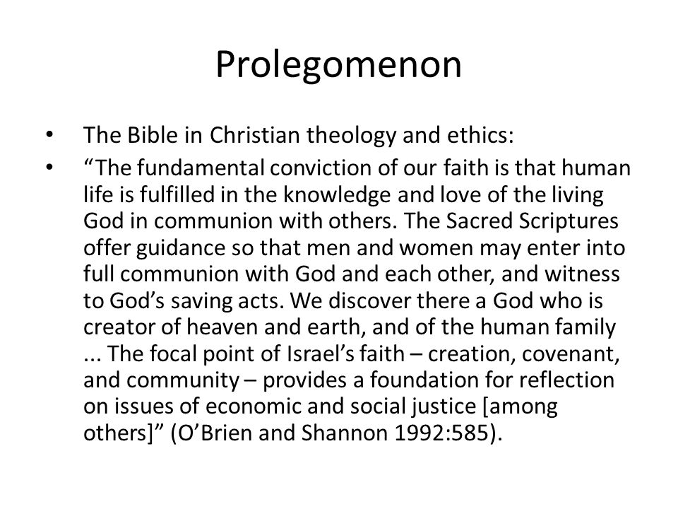 """Prolegomenon The Bible in Christian theology and ethics: """"The fundamental conviction of our faith is that human life is fulfilled in the knowledge and"""