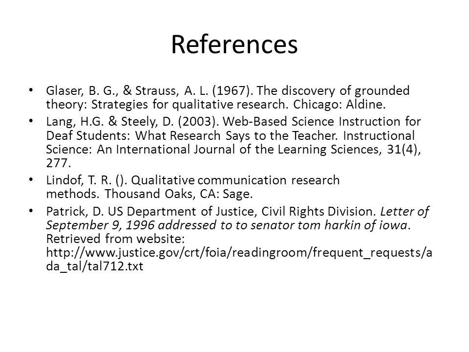 References Glaser, B. G., & Strauss, A. L. (1967).