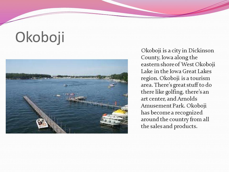 Okoboji Okoboji is a city in Dickinson County, Iowa along the eastern shore of West Okoboji Lake in the Iowa Great Lakes region. Okoboji is a tourism