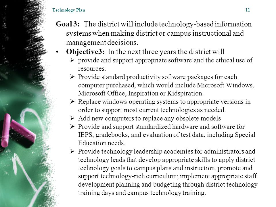 Goal 3: The district will include technology-based information systems when making district or campus instructional and management decisions.