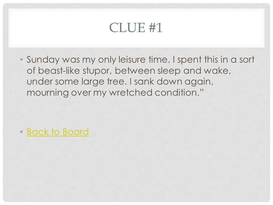 CLUE #1 Sunday was my only leisure time.