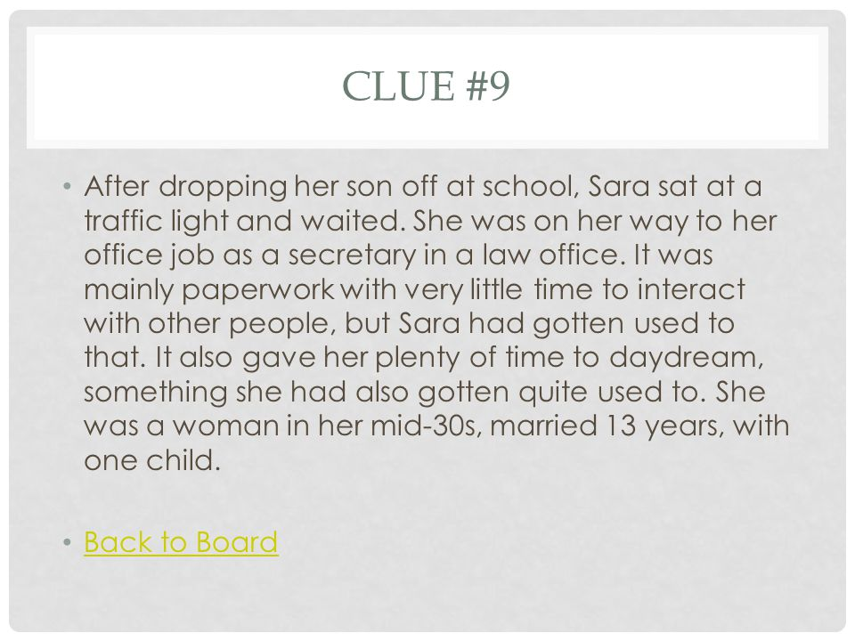 CLUE #9 After dropping her son off at school, Sara sat at a traffic light and waited.