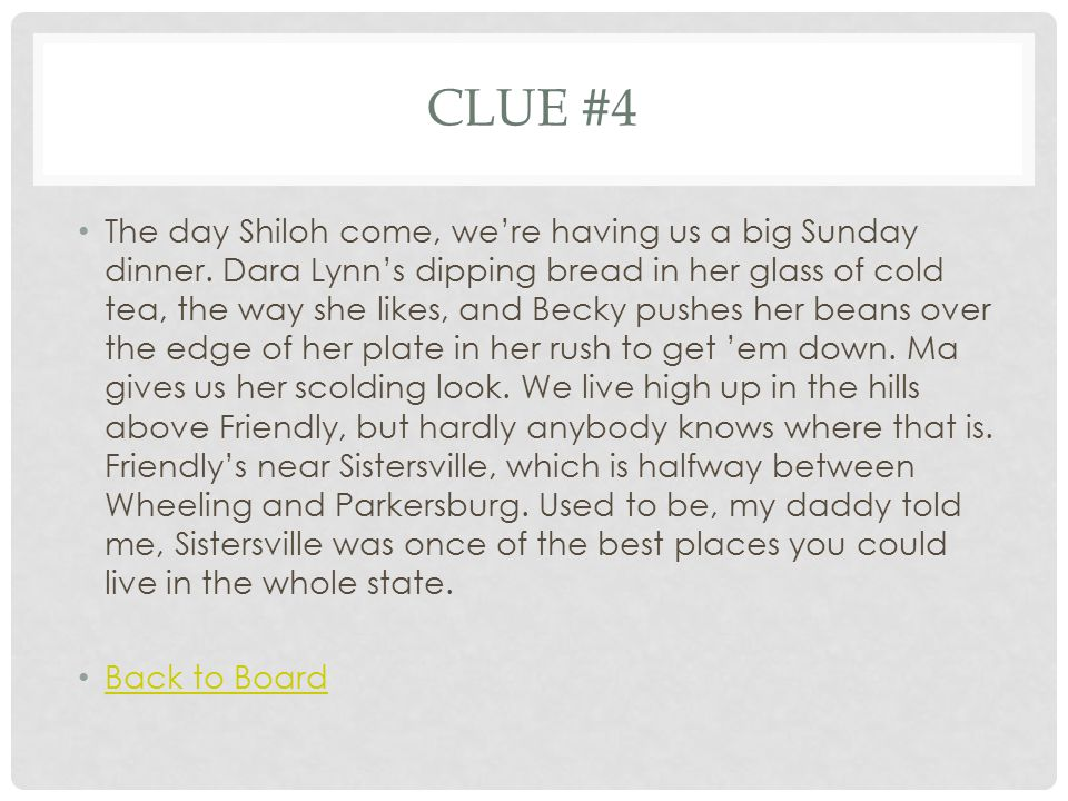 CLUE #4 The day Shiloh come, we're having us a big Sunday dinner.