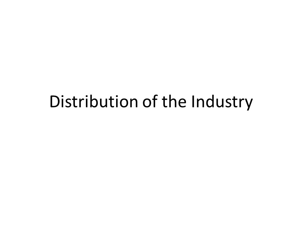 Distribution of the Industry