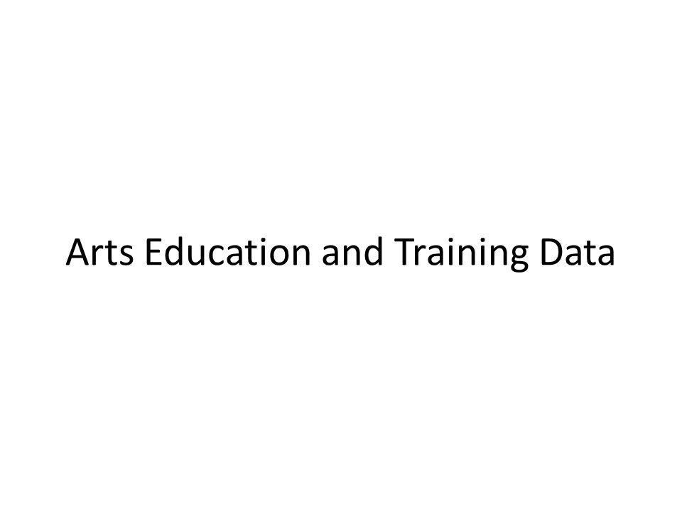 Arts Education and Training Data