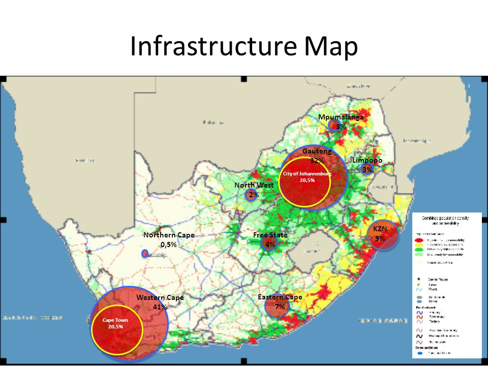 Infrastructure Map Western Cape 41% Cape Town 20,5% KZN 9% Eastern Cape 7% Gauteng 32% Northern Cape 0,5% Mpumalanga 3% North West 2% Free State 4% Limpopo 3% City of Johannesburg 20,5%