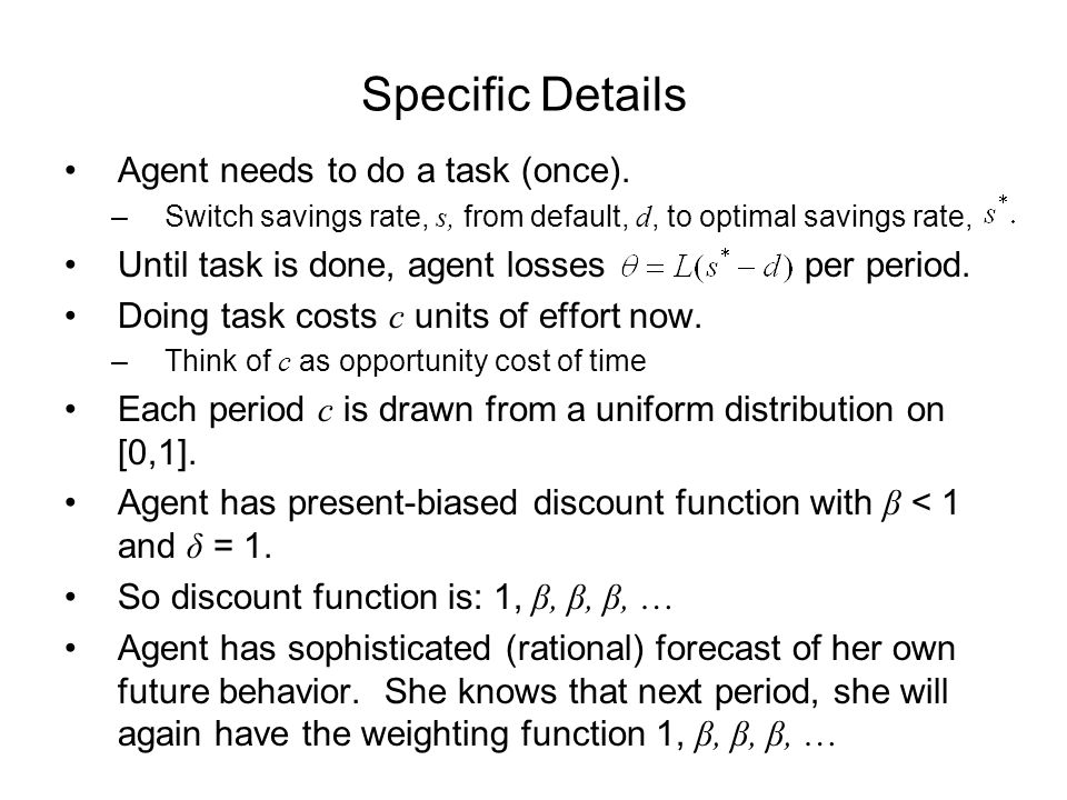 Specific Details Agent needs to do a task (once).