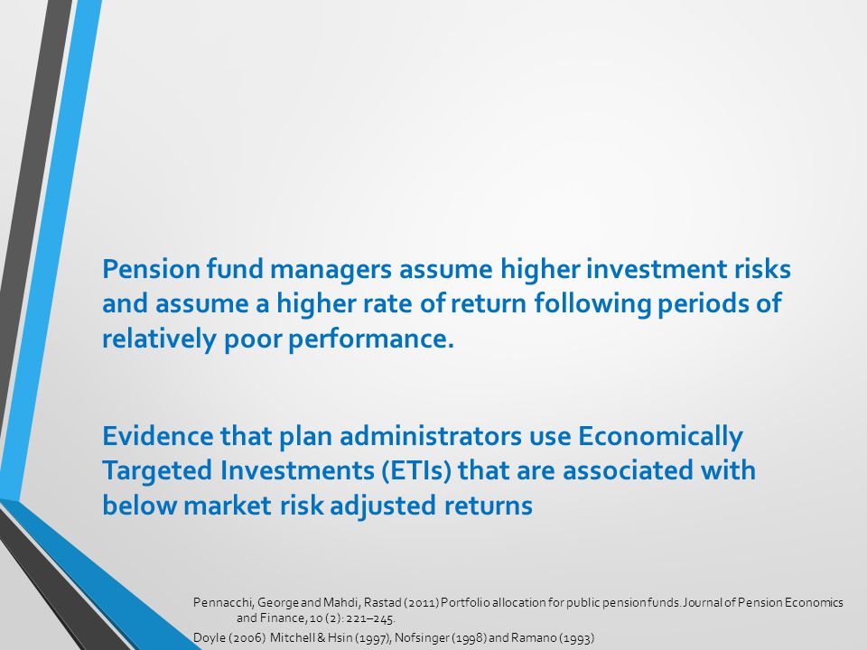 Pension fund managers assume higher investment risks and assume a higher rate of return following periods of relatively poor performance. Evidence tha