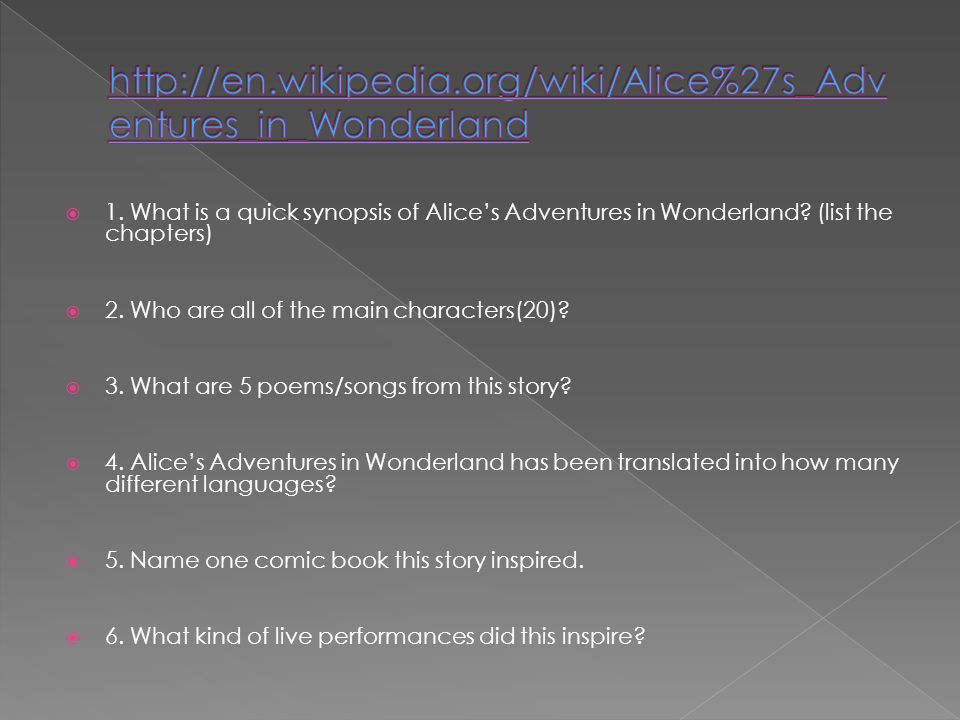  1. What is a quick synopsis of Alice's Adventures in Wonderland.