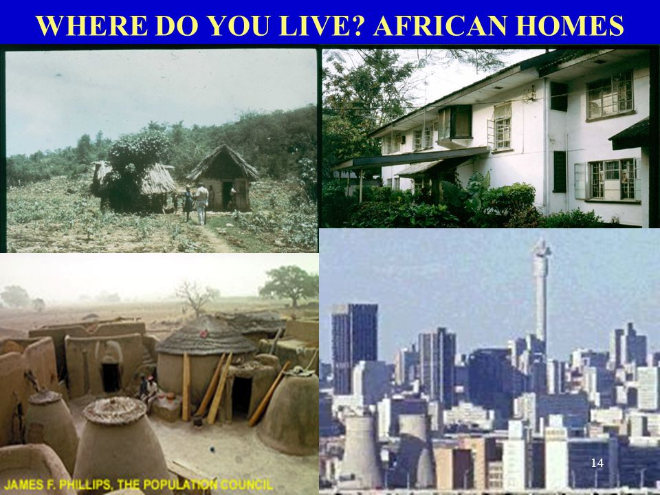 WHERE DO YOU LIVE? AFRICAN HOMES 14