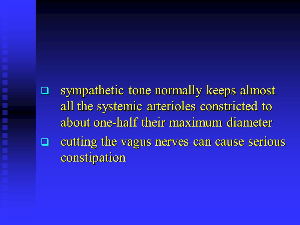  sympathetic tone normally keeps almost all the systemic arterioles constricted to about one-half their maximum diameter  cutting the vagus nerves c