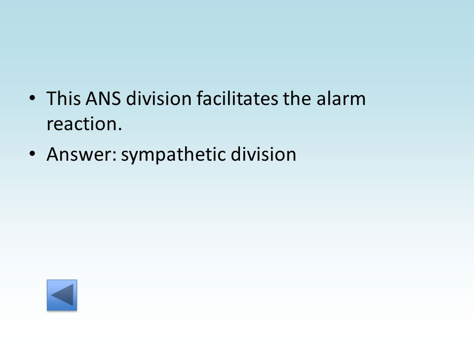 Answer: sympathetic division