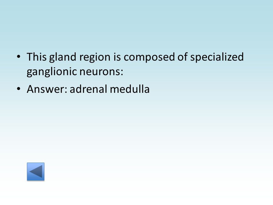 Answer: adrenal medulla