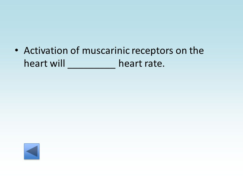 Activation of muscarinic receptors on the heart will _________ heart rate.