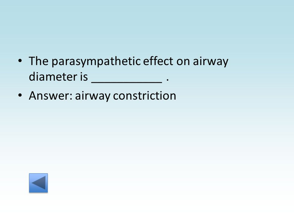 Answer: airway constriction
