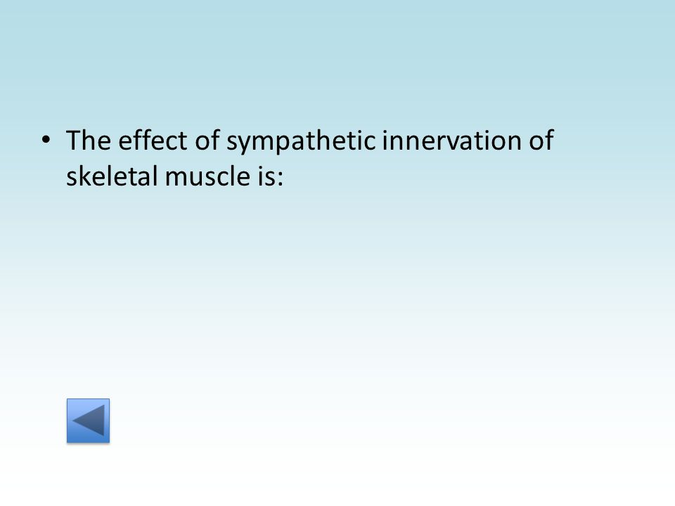 The effect of sympathetic innervation of skeletal muscle is: