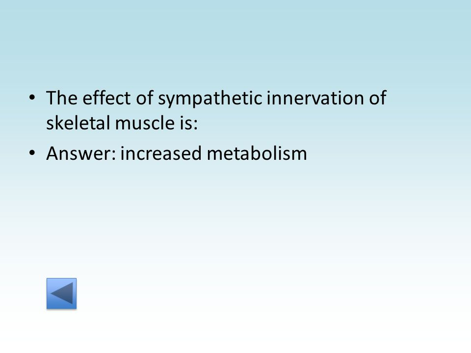 Answer: increased metabolism