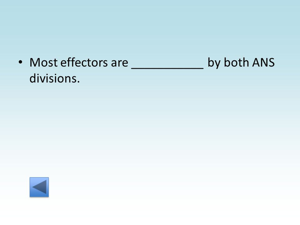 Most effectors are ___________ by both ANS divisions.