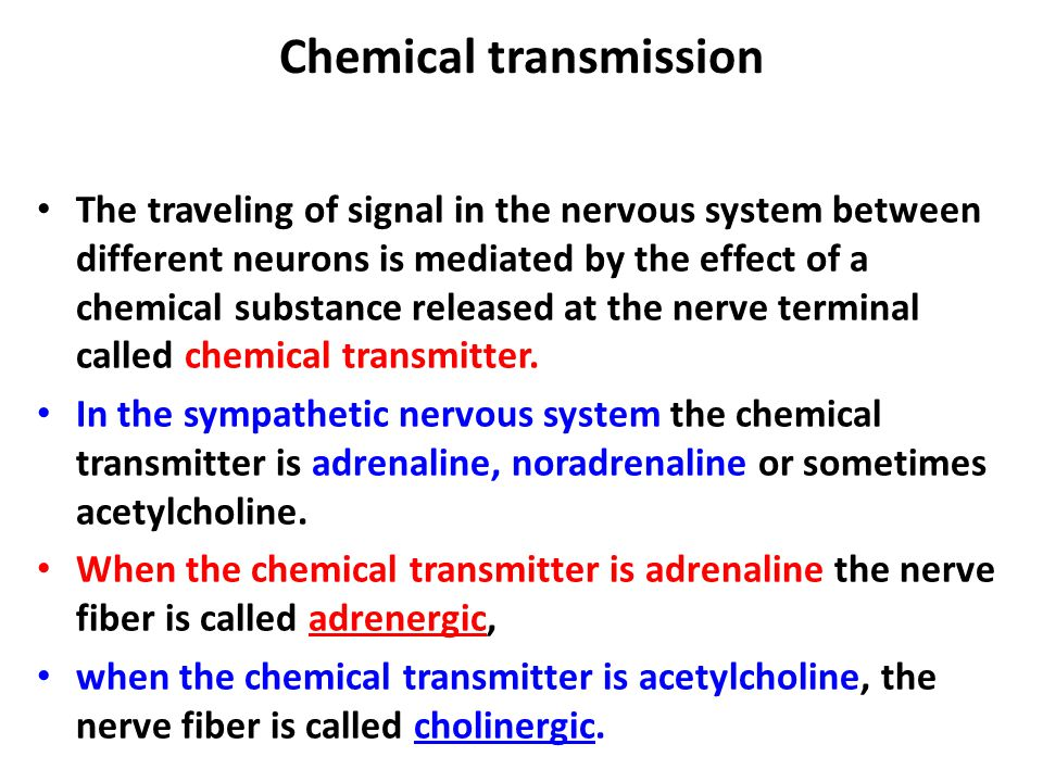 Chemical transmission The traveling of signal in the nervous system between different neurons is mediated by the effect of a chemical substance releas