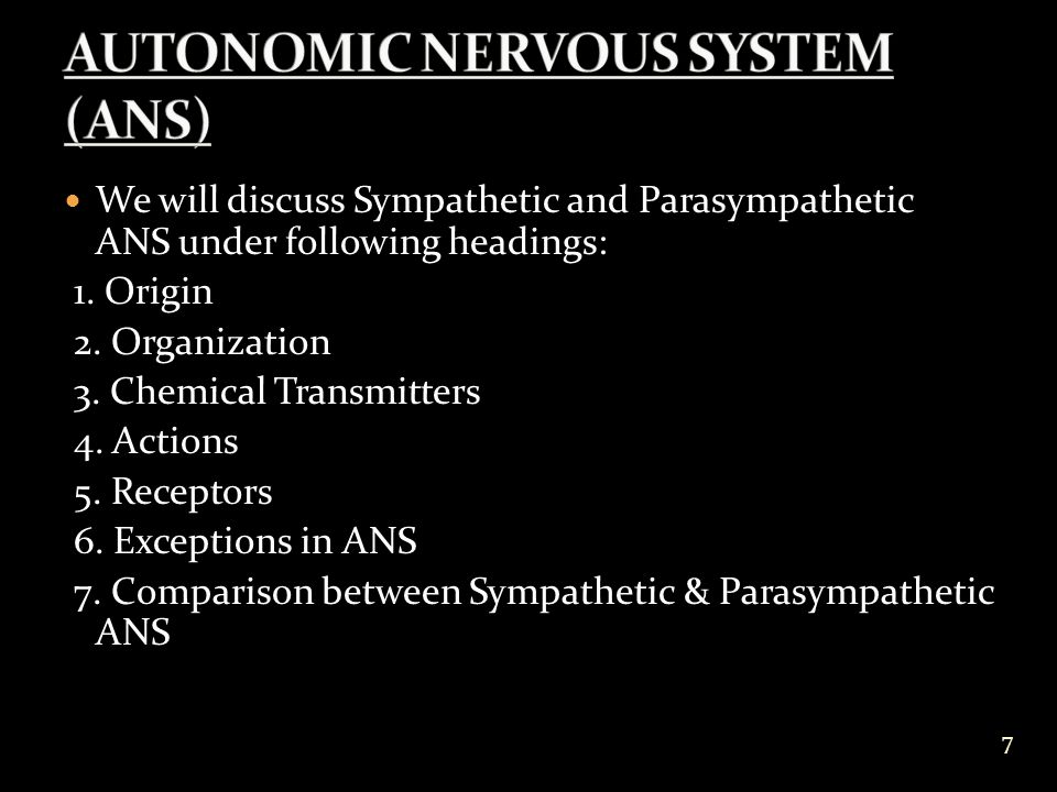 We will discuss Sympathetic and Parasympathetic ANS under following headings: 1.