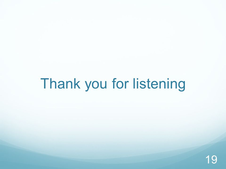 Thank you for listening 19