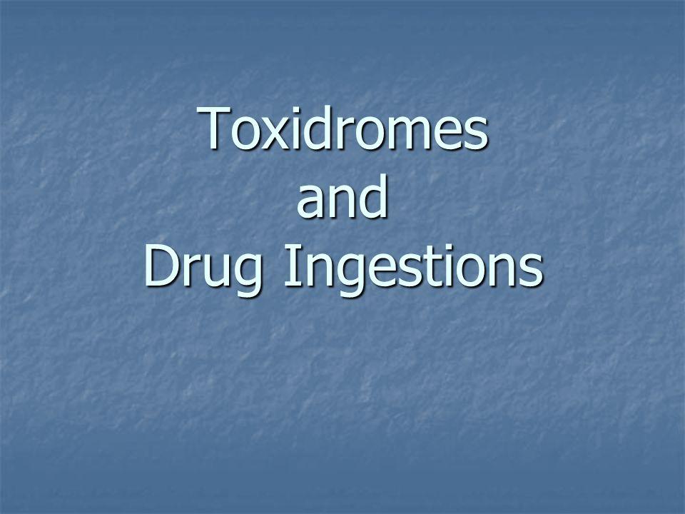 Toxidromes and Drug Ingestions