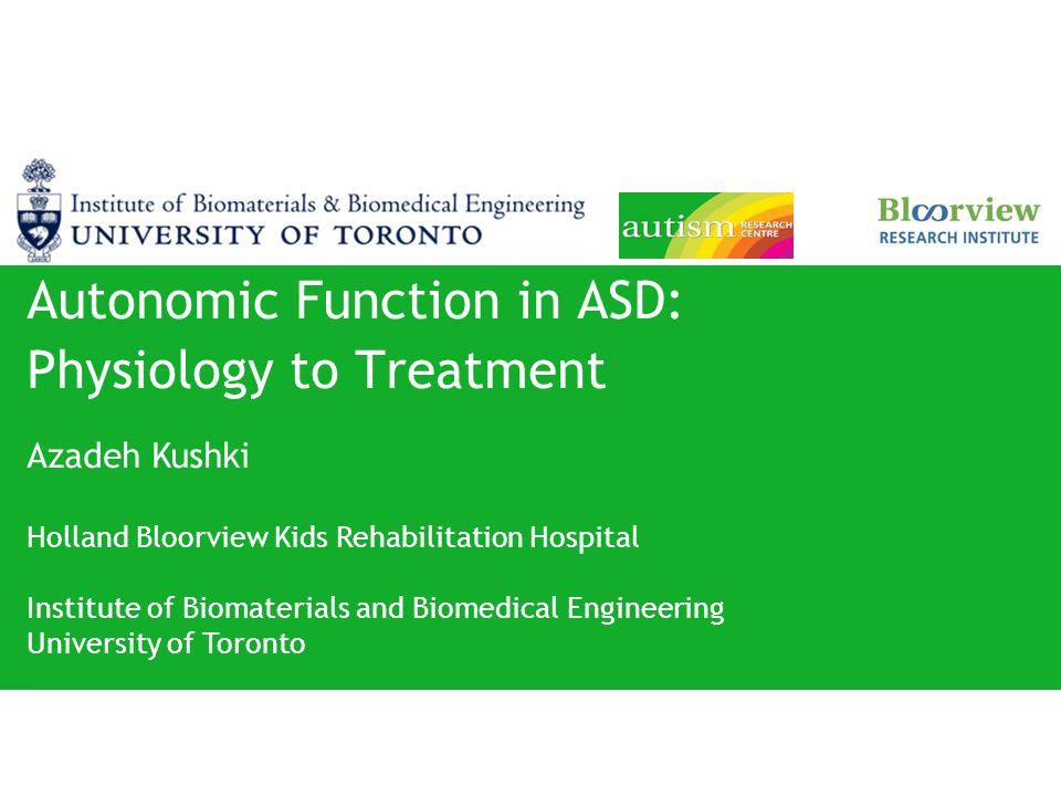 The Autonomic Nervous System (ANS) Platform Technology-based Intervention ANSBehaviourBrain Sympathetic hyper-arousal ASD/Anxiety Preliminary associations
