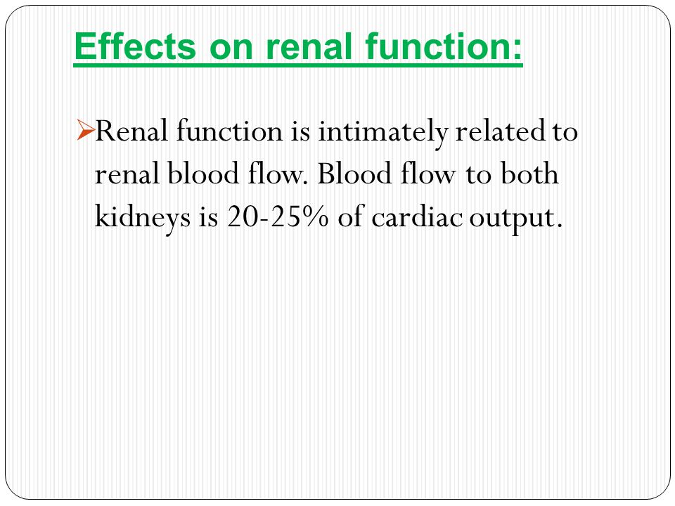  The effect of neuraxail block on the renal blood flow is closely related to the cardiovascular system effects of the block, particularly: hypotension.