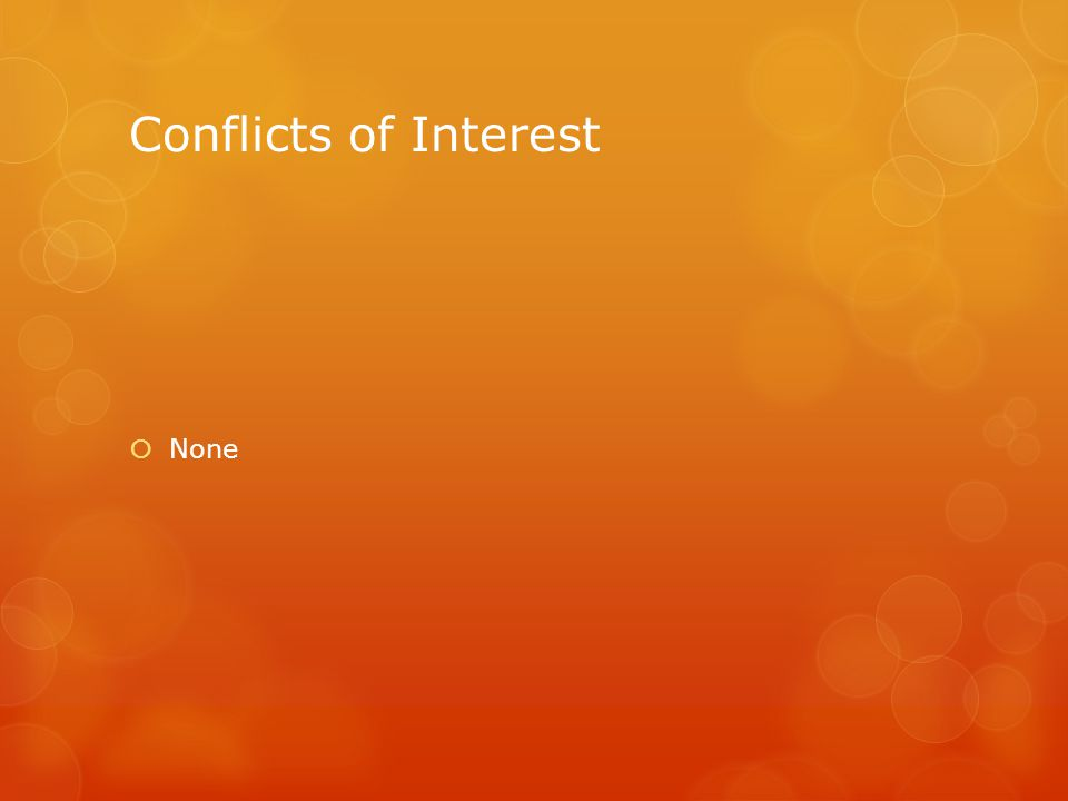 Conflicts of Interest  None