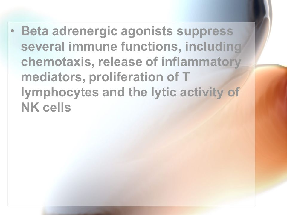 Beta adrenergic agonists suppress several immune functions, including chemotaxis, release of inflammatory mediators, proliferation of T lymphocytes and the lytic activity of NK cells