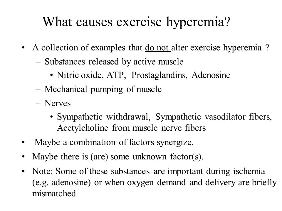 What causes exercise hyperemia. A collection of examples that do not alter exercise hyperemia .