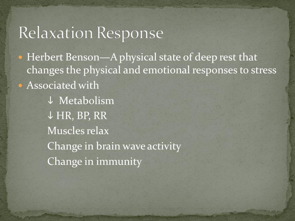 Meditation Guided imagery Rhythmic breathing Hypnosis Autogenic training Yoga Biofeedback QiGong