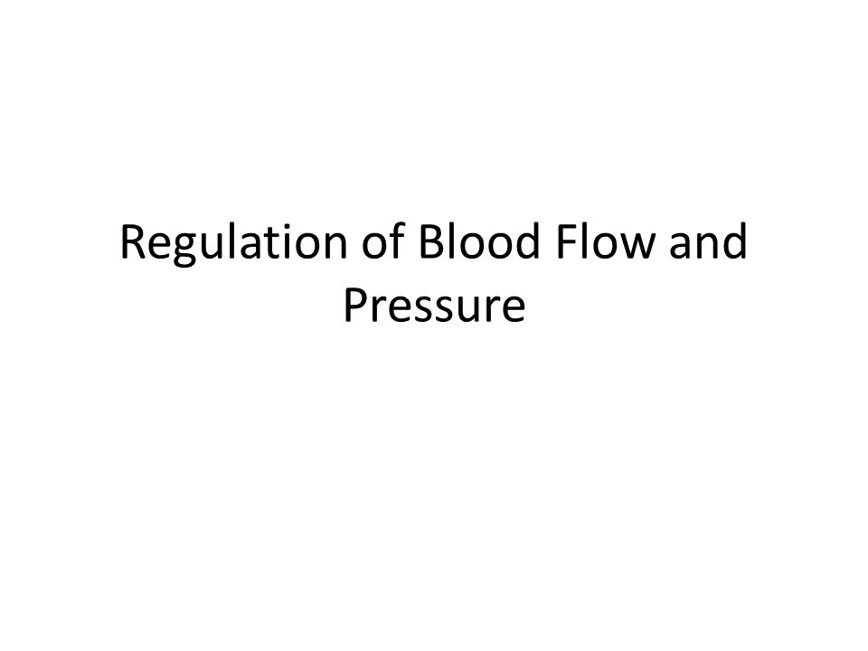 Outline Local control of blood flow.Nervous control of blood flow.