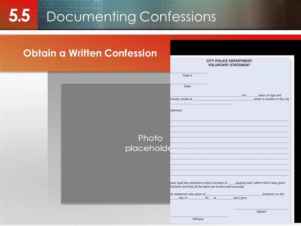 Documenting Confessions 5.5 Obtain a Written Confession Photo placeholder